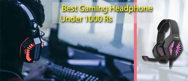Best Gaming Headphone Under 1000 Rs