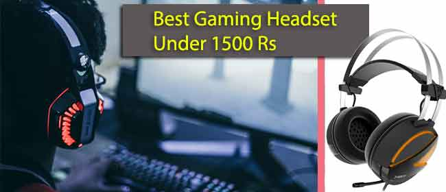 Best Gaming Headset Under 1500 Rs