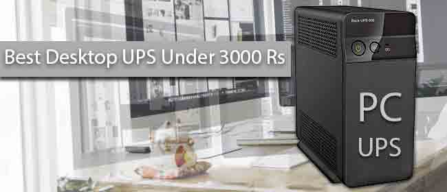 Best Desktop UPS Under 3000 Rs