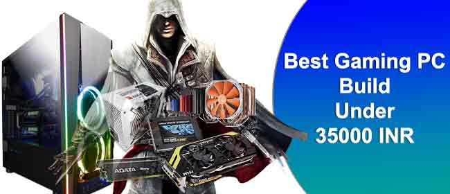 best gaming PC build under 35000 Rs